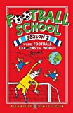 Football School Season 2: Where Football...