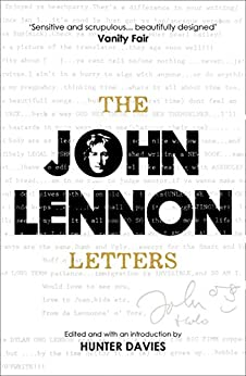 The John Lennon Letters: Edited and with an Introduction by Hunter Davies (English Edition) von [Lennon, John, Davies, Hunter]