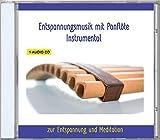 Entspannungsmusik Panflöte Instrumental - Musik zur Entspannung und Meditation für Körper und Geist - Panflötenmusik