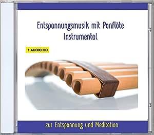 Entspannungsmusik Panflöte Instrumental - Musik zur Entspannung und Meditation für Körper und Geist - Panflötenmusik - Saunamusik