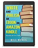 Ebook: Write and Publish an eBook on Amazon Kindle: Quickly & For Free! (English Edition)