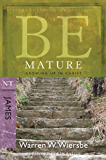 Be Mature (James): Growing Up in Christ (The BE Series Commentary) (English Edition)
