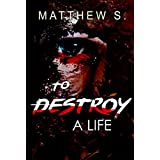Psychological thrillers To Destroy A Life Serial Killer SPECIAL FREE BOOK INCLUDED) (Suspense Thriller Contemporary Fiction Novel Sagas A Psychological Mystery and Suspense Thriller) (English Edition)