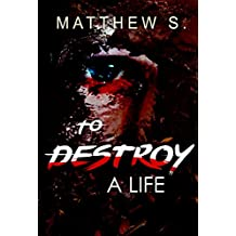Psychological thrillers To Destroy A Life Serial Killer: A gripping psychological thriller (Crime SPECIAL FREE BOOK INCLUDED)  (Suspense Thriller Contemporary ... and Suspense Thriller 1) (English Edition)