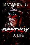Destroy: Psychological thrillers Serial Killer (Suspense Thriller Contemporary Fiction Novel Sagas A Psychological Mystery and Suspense Thriller Book 1)