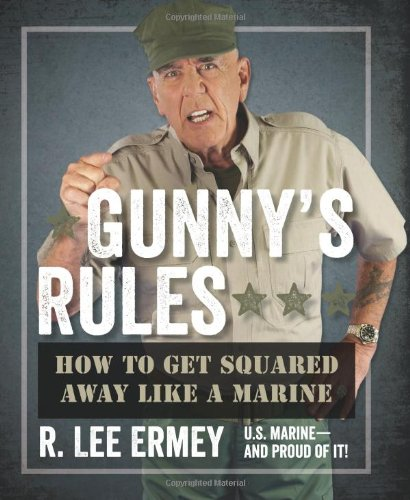 PDF Gunny's Rules: How to Get Squared Away Like a Marine Download