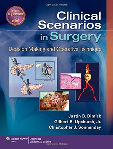 Clinical Scenarios in Surgery: Decision Making and Operative Technique (Clinical Scenarios in Surgery Series)