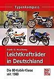 Leichtkrafträder in Deutschland: Die 80-Kubik-Klasse seit 1980 (Typenkompass)