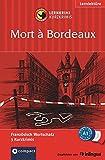 Mort à Bordeaux: Lernkrimi Französisch. Grundwortschatz  - Niveau A1 (Compact Lernkrimi - Kurzkrimis) - Virginie Pironin, Marc Blancher