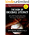 The Book of Baseball Literacy: 3rd Edition: Nearly 700 People, Places, Events, Teams, Stats, Stories, and More-Everything You Need to Know in One Massive Book