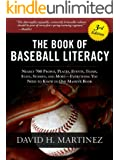 The Book of Baseball Literacy: 3rd Edition: Nearly 700 People, Places, Events, Teams, Stats, Stories, and More-Everything You Need to Know in One Massive Book (English Edition)