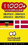 11000+ Deutsch - Dänisch Dänisch - Deutsch Vokabular (Geplauder Weltweit) (Afrikaans Edition)