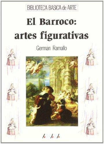 El Barroco/ The Baroque: Artes Figurativas/ Figurativel Arts por German Ramallo