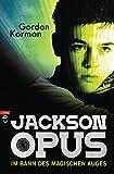 Jackson Opus - Im Bann des magischen Auges - Gordon Korman