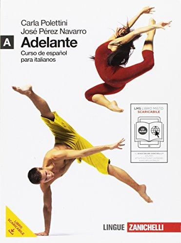 Adelante. Curso de español para italianos. Vol. A. Per le Scuole superiori. Con CD Audio. Con espansione online