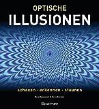 Optische Illusionen: Schauen, erkennen, staunen - Brad Honeycutt
