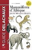 Mammifères d'Afrique 2e édition revue et augmentée