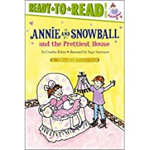 Annie and Snowball and the Prettiest House (English Edition)