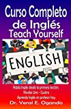 Curso Completo de Inglés Niveles Uno - Cuatro: Teach Yourself English (English Edition)