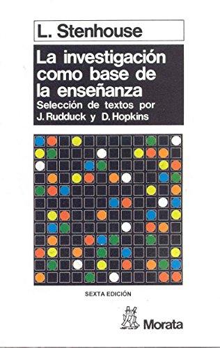 Investigación como base de la enseñanza (Pedagogia (morata)) por L. Stenhouse
