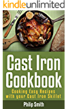 Cast Iron Cookbook. Cooking Easy Recipes with your Cast Iron Skillet (English Edition)