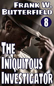 The Iniquitous Investigator (A Nick Williams Mystery Book 8) (English Edition) de [Butterfield, Frank W.]