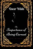 The Importance of Being Earnest: By Oscar Wilde - Illustrated
