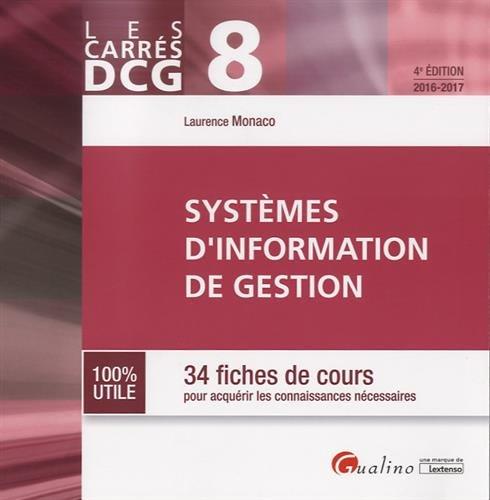 DCG8 Systèmes d'information de gestion : 34 fiches de cours pour acquérir les connaissances nécessaires