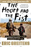 The Heart and the Fist: The Education of a Humanitarian, the Making of a Navy SEAL by Greitens Navy SEAL, Eric (2012) Paperback