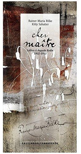 Cher maître: Lettres à Auguste Rodin (...