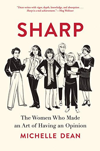 Sharp: The Women Who Made an Art of Having an Opinion por Michelle Dean
