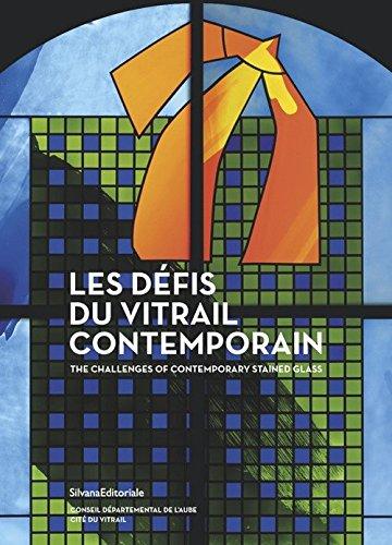 Les défis du vitrail contemporain : Premières rencontres internationales sur le vitrail contemporain, Cité du vitrail, Troyes par Collectif