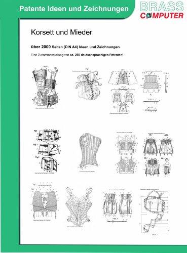 Korsett und Mieder, über 2700 Seiten (DIN A4) patente Ideen und Zeichnungen