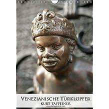 Venezianische Türklopfer (Wandkalender 2018 DIN A4 hoch): Zierbeschläge an Türen und Toren der Antike (Monatskalender, 14 Seiten ) (CALVENDO Orte)