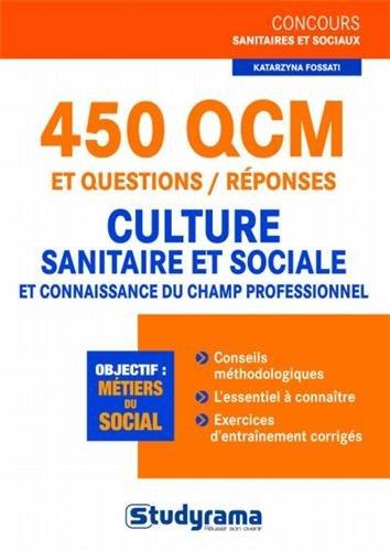 450 QCM et questions/réponses culture sanitaire et sociale et connaissance du champ professionnel