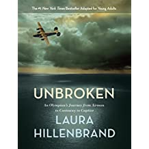 Unbroken (The Young Adult Adaptation): An Olympian's Journey from Airman to Castaway to Captive by Laura Hillenbrand (2014-11-11)