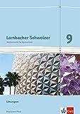 Lambacher Schweizer Mathematik 9. Ausgabe Rheinland-Pfalz: Lösungen Klasse 9 (Lambacher Schweizer. Ausgabe für Rheinland-Pfalz ab 2012)