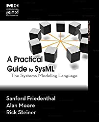 [(A Practical Guide to SysML : The Systems Modeling Language)] [By (author) Sanford Friedenthal ] published on (October, 2009)