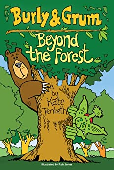 Burly & Grum - Beyond the Forest (The Burly and Grum Tales Book 1) by [Tenbeth, Kate]