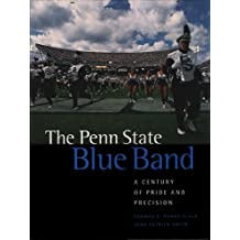 Penn State Blue Band: A Century of Pride and Precision