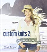 Custom Knits 2: More Top-Down and Improvisational Techniques by Wendy Bernard (2011-10-01)