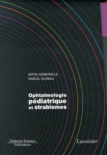 Ophtalmologie pédiatrique et strabismes : 5 volumes