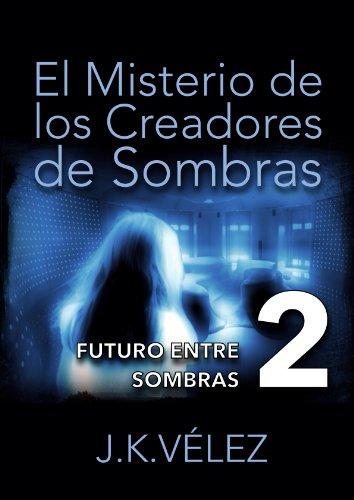 El misterio de los creadores de sombras, Parte 2 de 6 eBook: PROMeBOOK: Amazon.es: Tienda Kindle