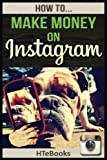 How To Make Money On Instagram: Quick Start Guide