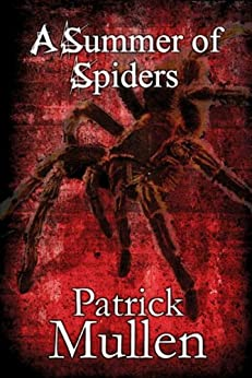 A Summer of Spiders by [Mullen, Patrick]