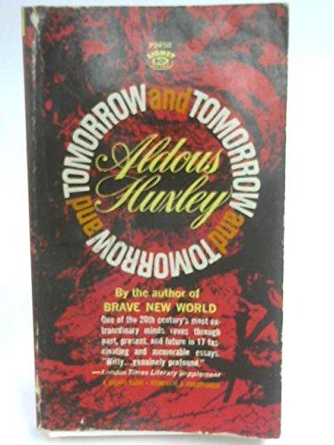 Tomorrow & Tomorrow & Tomorrow par Aldous Huxley