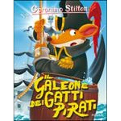 Il Galeone Dei Gatti Pirati. Ediz. Illustrata