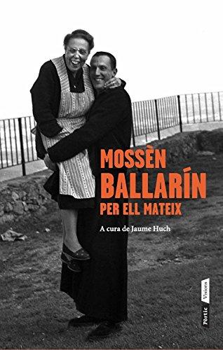 Mossèn Ballarín per ell mateix (Catalan Edition) por Josep Maria Ballarín