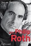 Avec Philip Roth | Savigneau, Josyane (1951-....,). Auteur