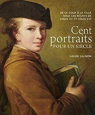 Cent Portraits pour un siècle par Xavier Salmon